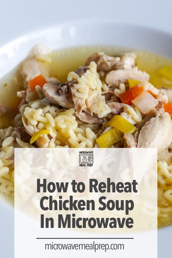 How to reheat chicken soup in microwave