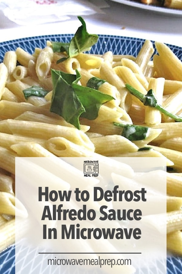 How to defrost alfredo sauce in microwave