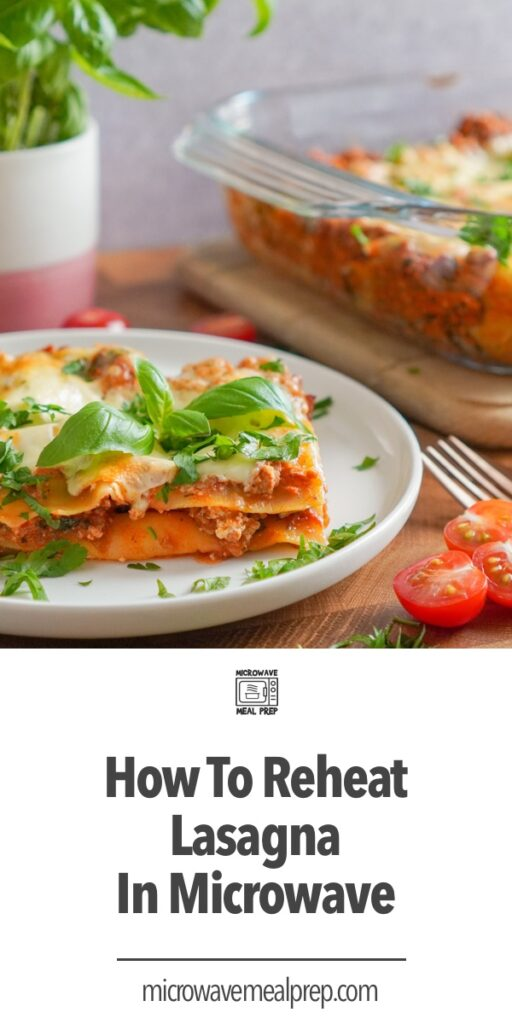 How to reheat lasagna in microwave