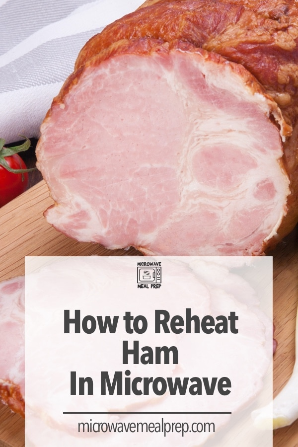 How to reheat ham in microwave