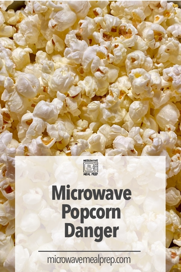 How to avoid microwave popcorn dangers
