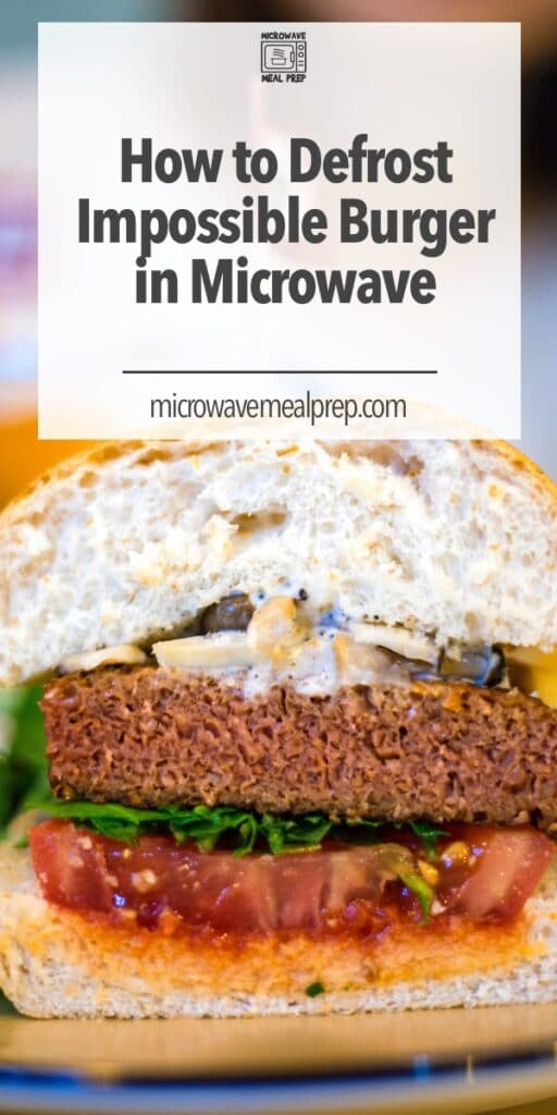 How to defrost Impossible burger in microwave