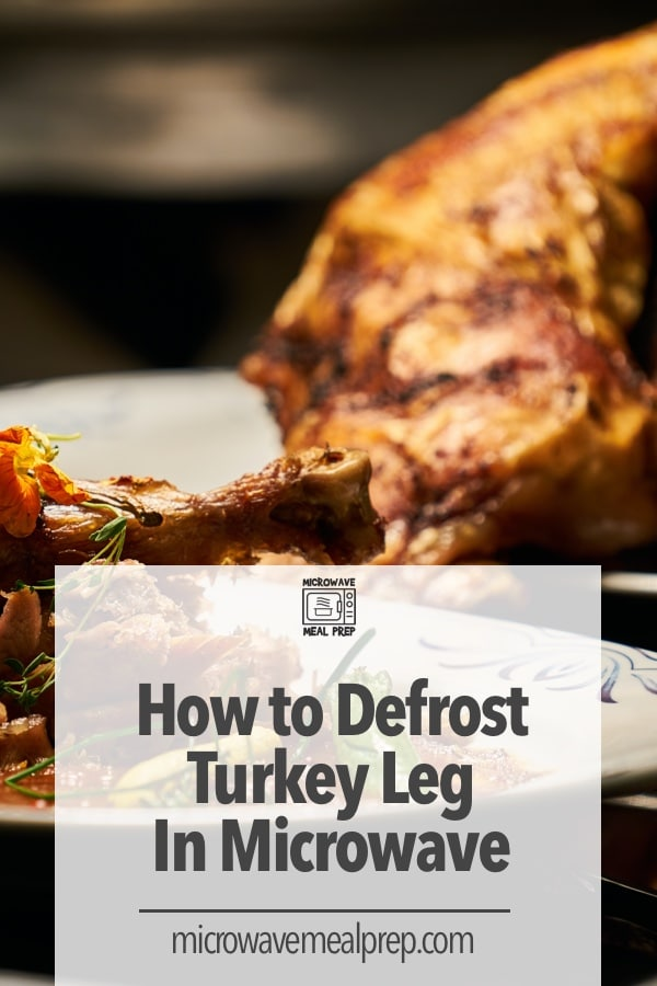 How to defrost turkey leg in microwave