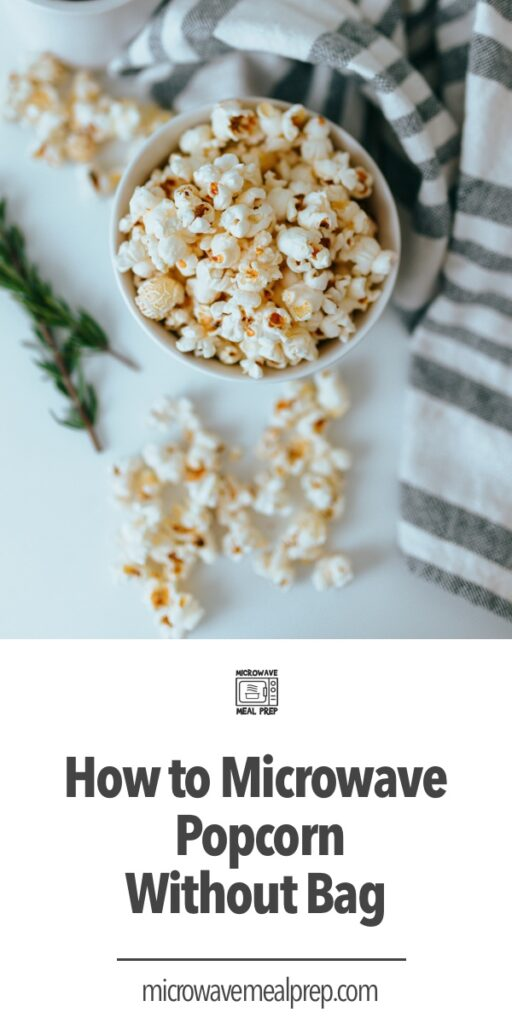 How to microwave popcorn without a bag