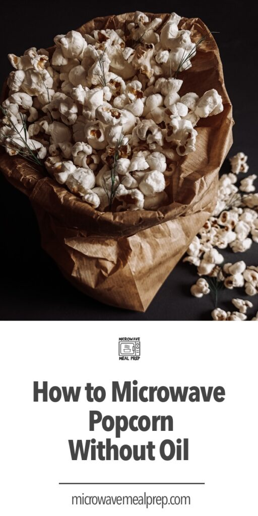 How to microwave popcorn without oil