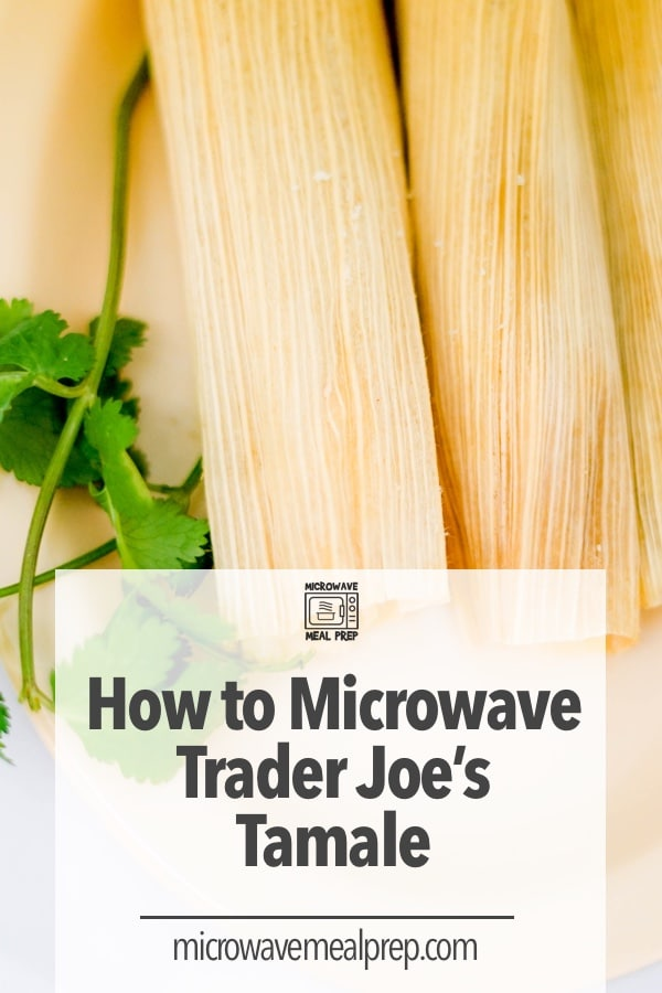 How to microwave Trader Joes tamales