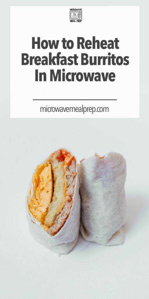 How to reheat breakfast burrito in microwave