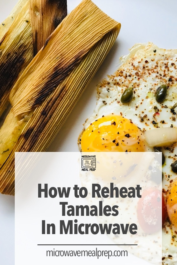 How to reheat tamales in microwave