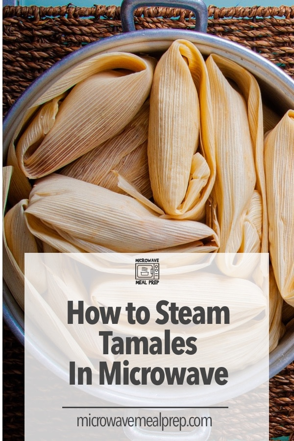 How to steam tamales in microwave