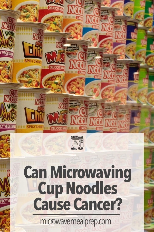 Can microwaving cup noodles cause cancer