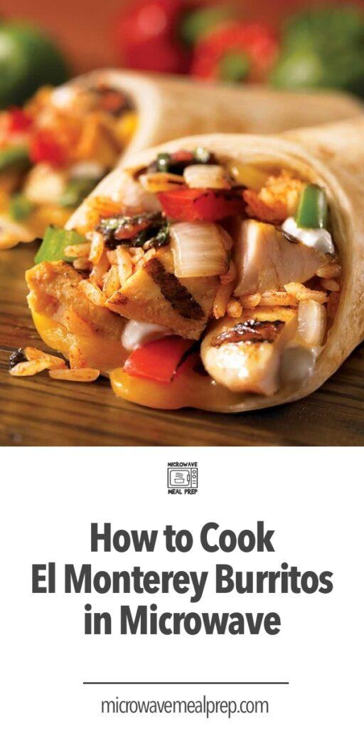 How to cook el Monterey burritos in microwave