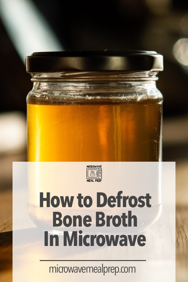How to defrost bone broth in microwave