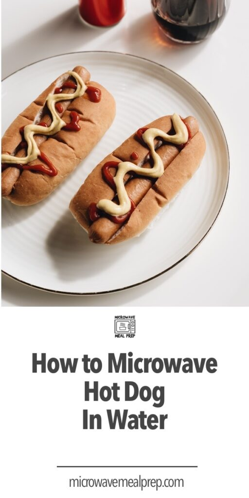 How to microwave hot dog in water