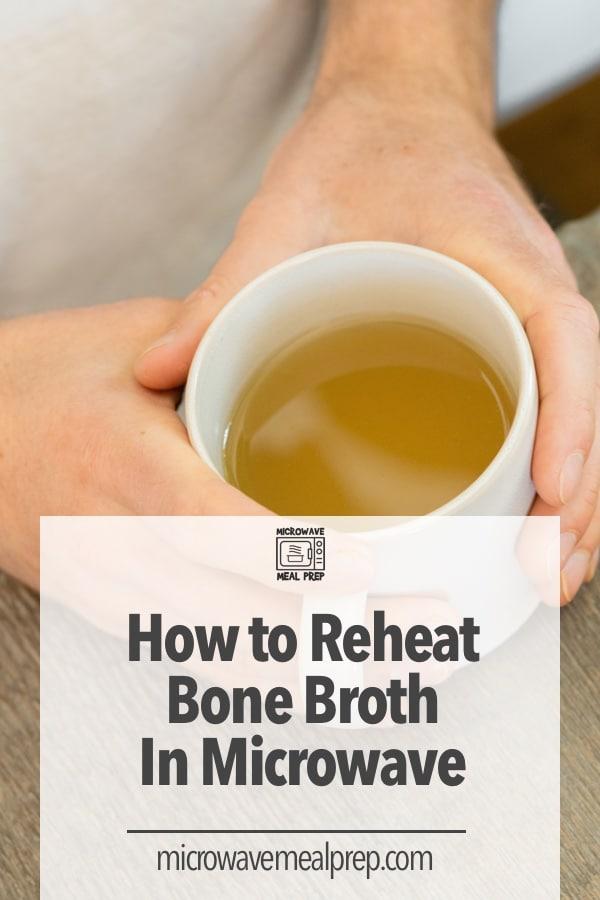 How to reheat bone broth in microwave