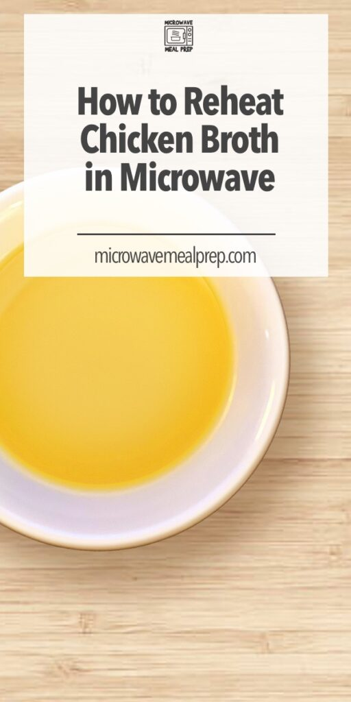 How to reheat chicken broth in microwave