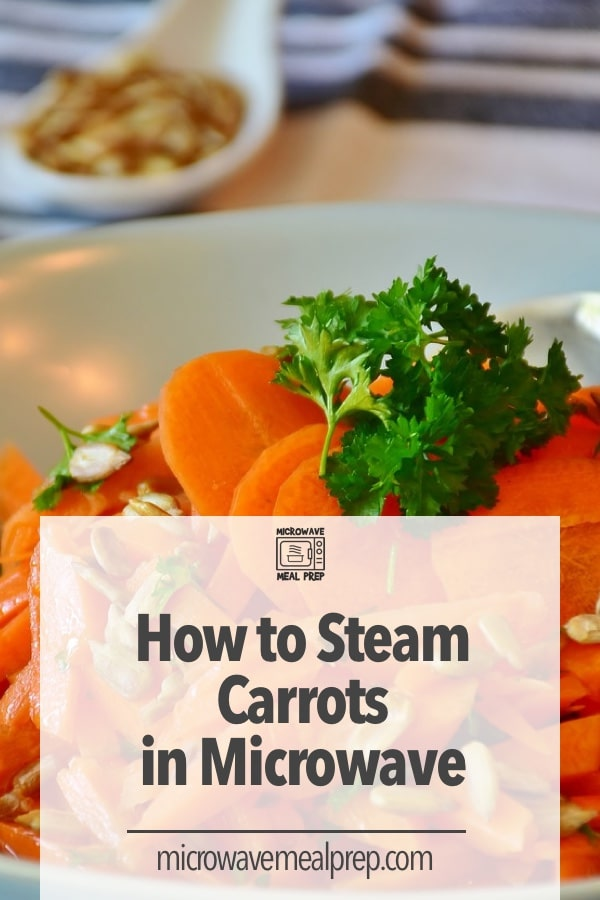 How to steam carrots in microwave