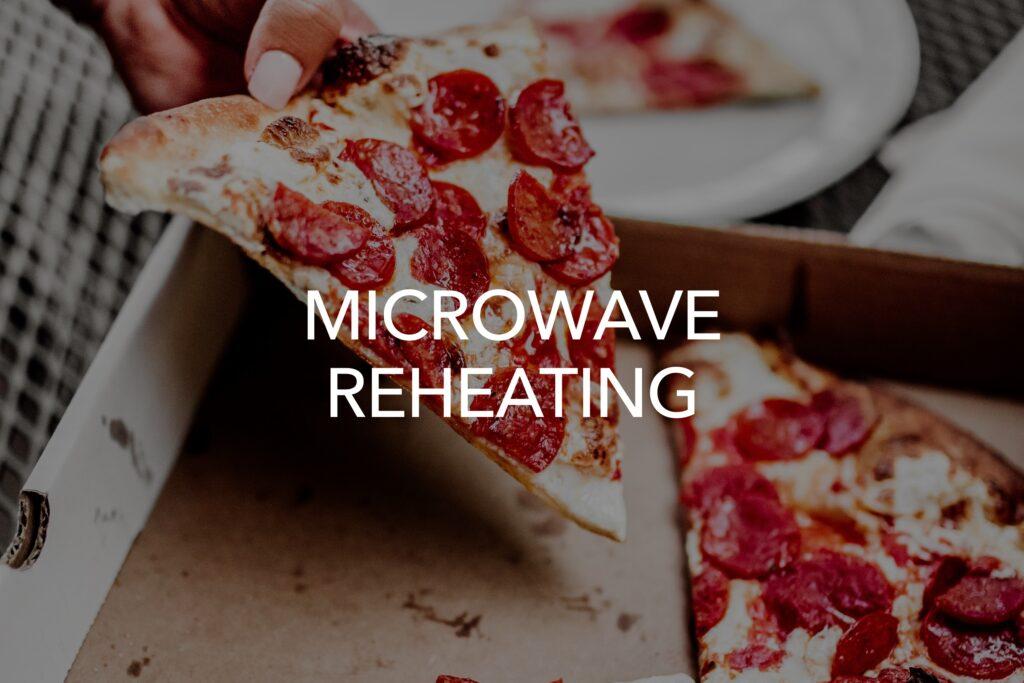 Microwave reheating